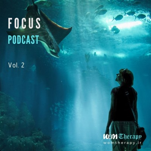 آلبوم Focus Podcast - Vol.2 اثر WOMTherapy