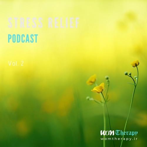 دانلود آلبوم موسیقی Stress-Relief-Podcast-Vol-2