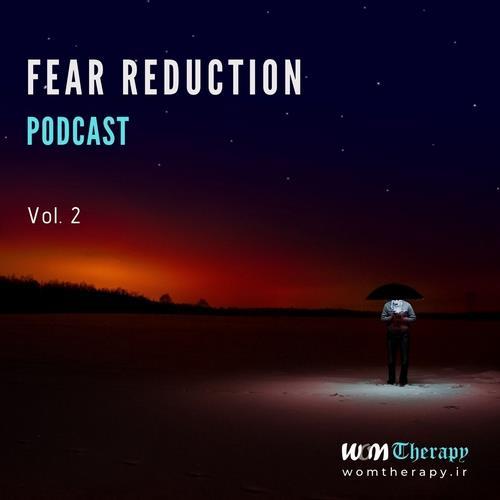 دانلود پادکست  Fear Reduction - Vol. 2