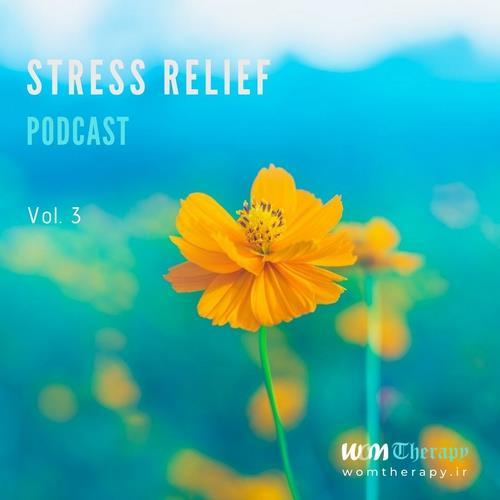 دانلود آلبوم موسیقی Stress-Relief-Podcast-Vol-3